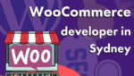 How to Choose a WooCommerce Developer in Sydney